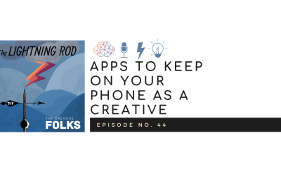 Apps to Keep on Your Phone as a Creative
