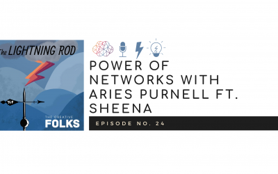 Ep. 24 | Power of Networks ft. Aries Purnell