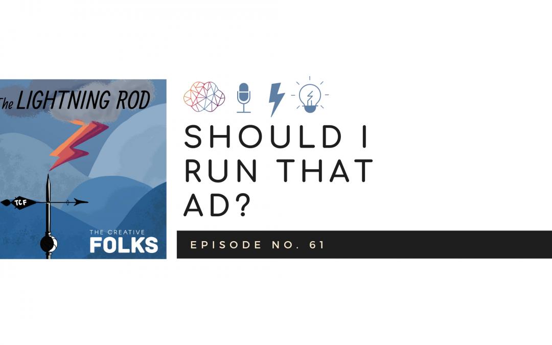 Should I Run That Ad?