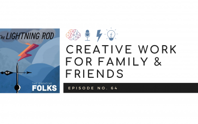 Creative Work for Family & Friends