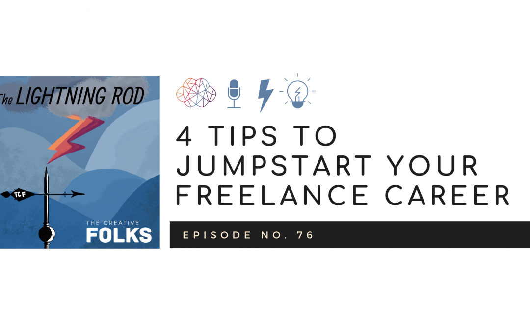 4 Tips to Jumpstart Your Freelance Career