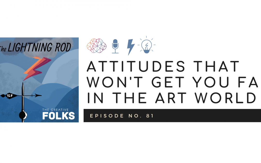 Attitudes That Won't Get You Far in the Art World