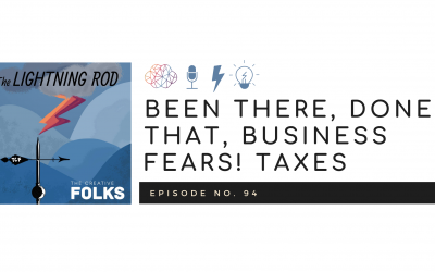 Been There, Done That, Business Fears! TAXES