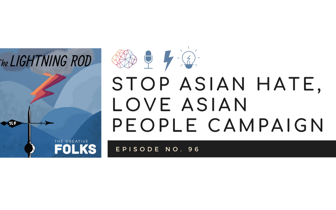 Stop Asian Hate, Love Asian People Campaign