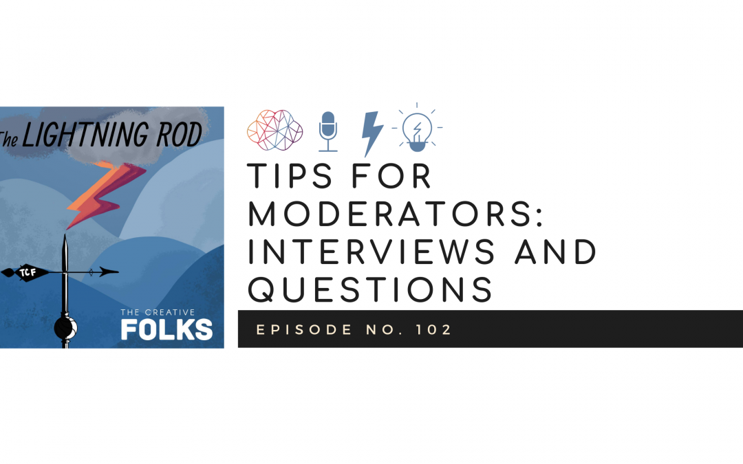 Tips for Moderators: Interviews and Questions