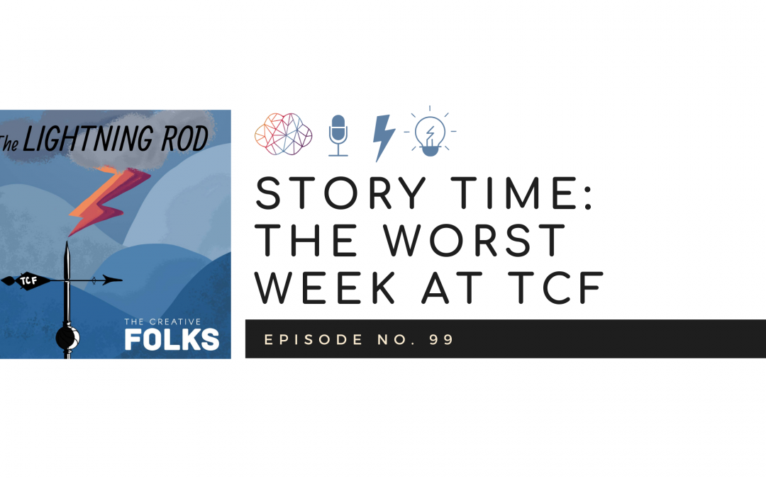 Story Time: The Worst Week at TCF